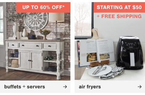 Buffets & Servers up to 60% off  , Air Fryers Starting at $50 + Free Shipping