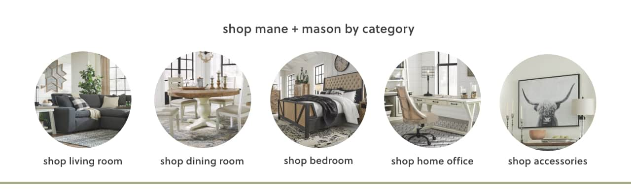 Mane and Mason Living Room, Dining Room, Bedroom, Home Office, Accessories