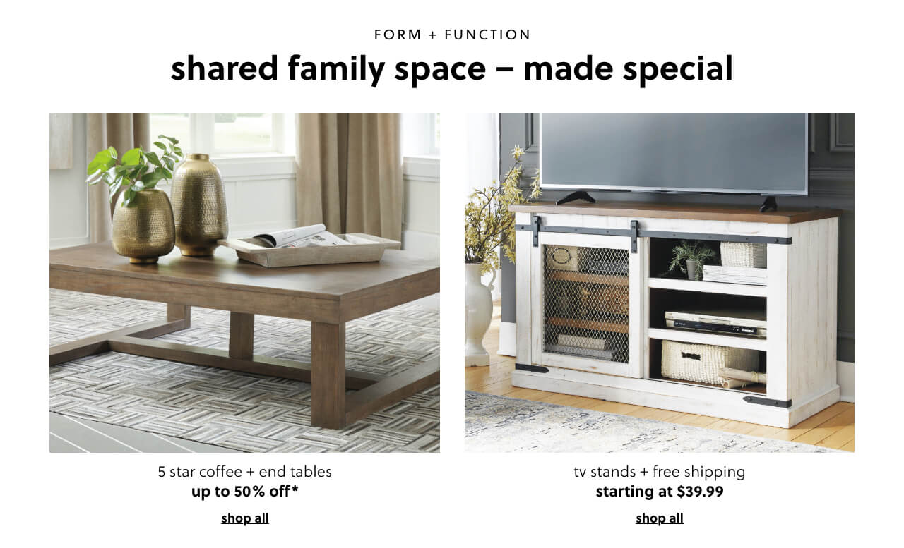 Up to 50% Off* our 5 Star Coffee and End Tables, TV Stands s/a $29.99 + Free Shipping