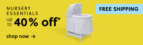 Nursery Essentials Up to 40% Off* + Free Shipping