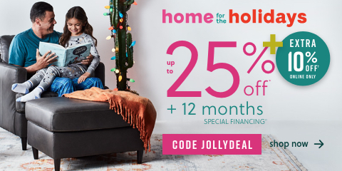 Home for the Holidays! Save Up to 25% + 12 Months Special Financing
