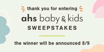 AHS Baby & Kids Sweepstakes - You are Entered