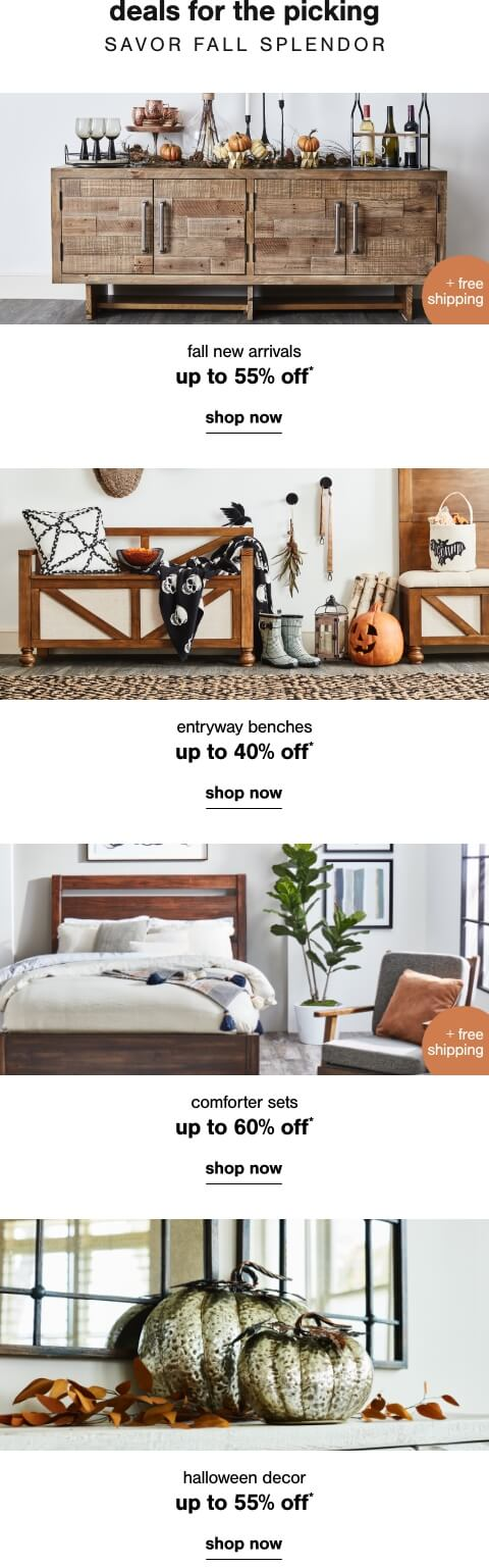 Fall New Arrivals up to 55% off + Free Shipping     ,Sofas up to 40% off,Get Cozy for Fall - Comforter Sets up to 60% off + Free Shipping