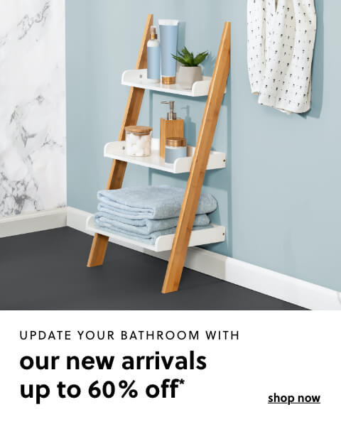 Update Your Bathroom with our Newly Expanded Assortment Up to 50% Off