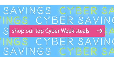 Shop Our Top Cyber Week Steals