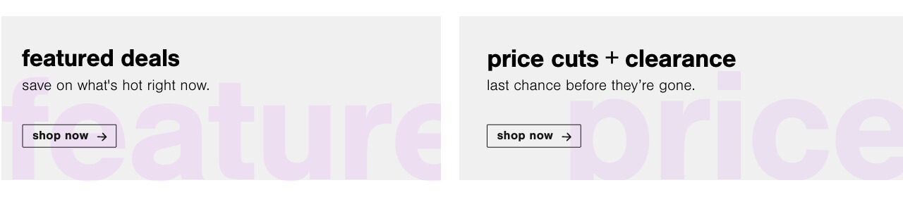 Save on what's hot right now!  , Price Cuts and Clearance