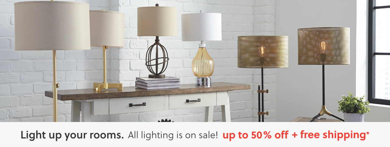 Light up your rooms. All lighting is on sale! Up to 50% off plus free shipping