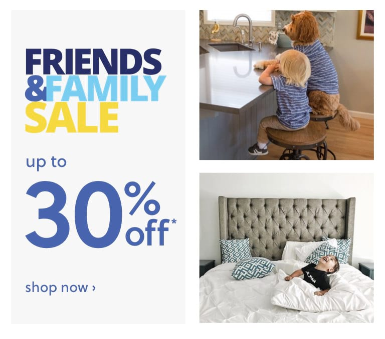 Friends and Family Sale up to 30% off*