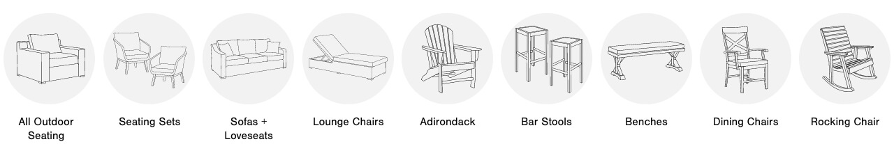 All Outdoor Seating,Outdoor Seating Sets,Outdoor Sofa and Loveseats, Outdoor Lounge Chairs, Adirondack & Rocking Chairs,Outdoor Bar Stools,Outdoor Benches, Outdoor Dining Chairs, Outdoor Patio Chairs