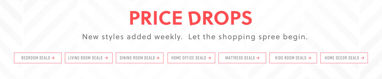 Furniture Price Drops - New styles added weekly