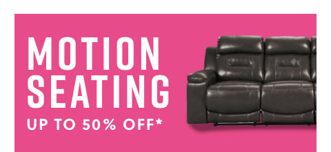Motion Seating Up to 50% Off*