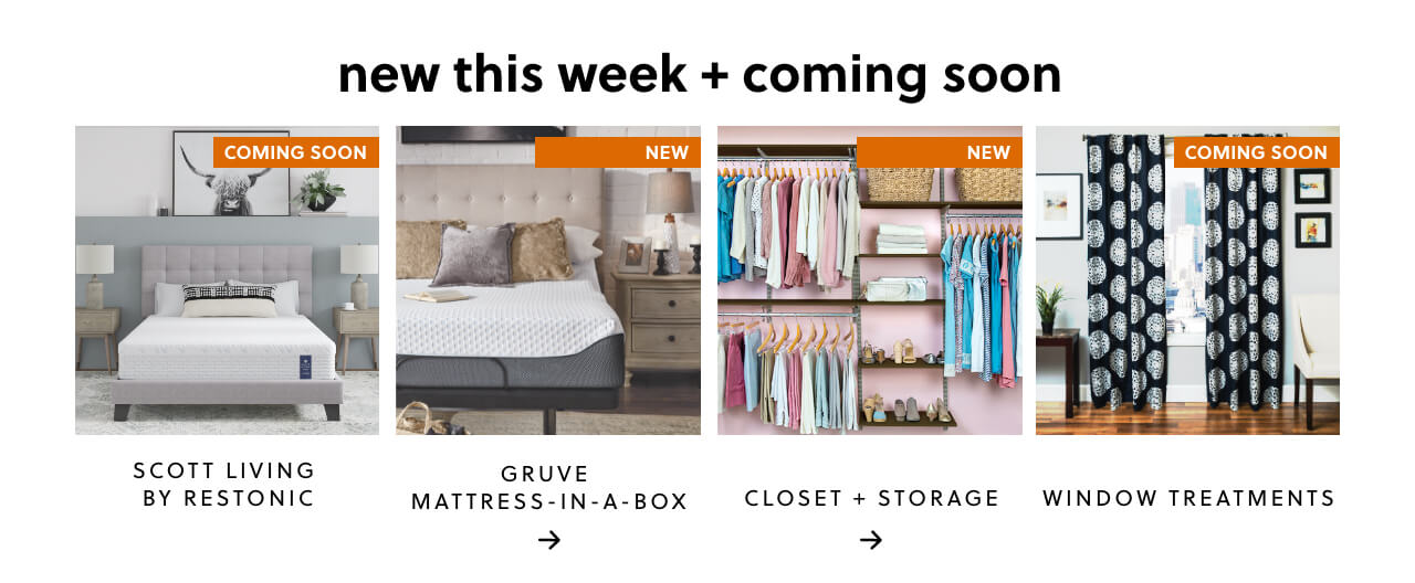 New This Week + Coming Soon: Scott Living by Restonic,Gruve Mattress-in-a-box,Closet Storage & Organization