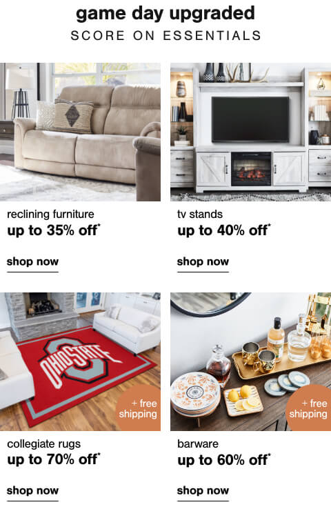 Reclining Furniture Up To 35% Off  ,TV Stands Up To 40% off,Collegiate Rugs up to 70% Off + Free Shipping,Barware Up to 60% Off + Free Shipping