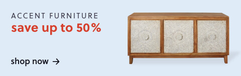 Save Up to 50% Off* on Accent Furniture