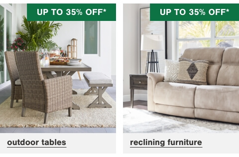 Outdoor Tables up to 35% off , Reclining Furniture Up To 35% Off