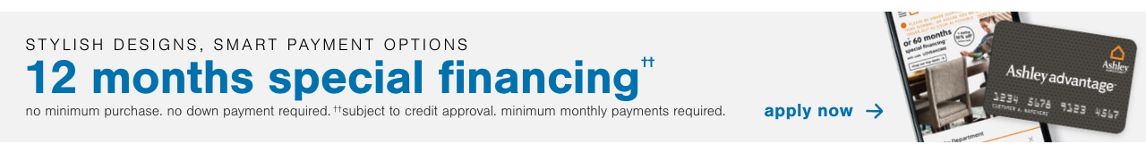 + 12 months special financing††. No Minimum Purchase Required.