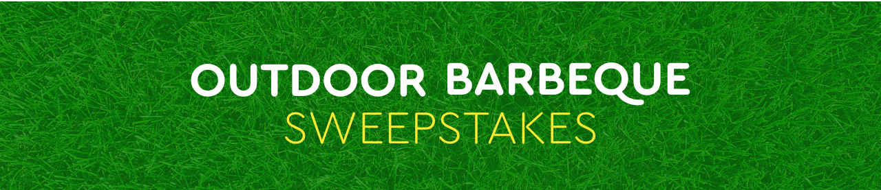Outdoor Barbeque Sweepstakes Sweepstakes