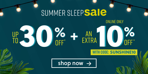 Summer Sleep Sale - Up to 30% off