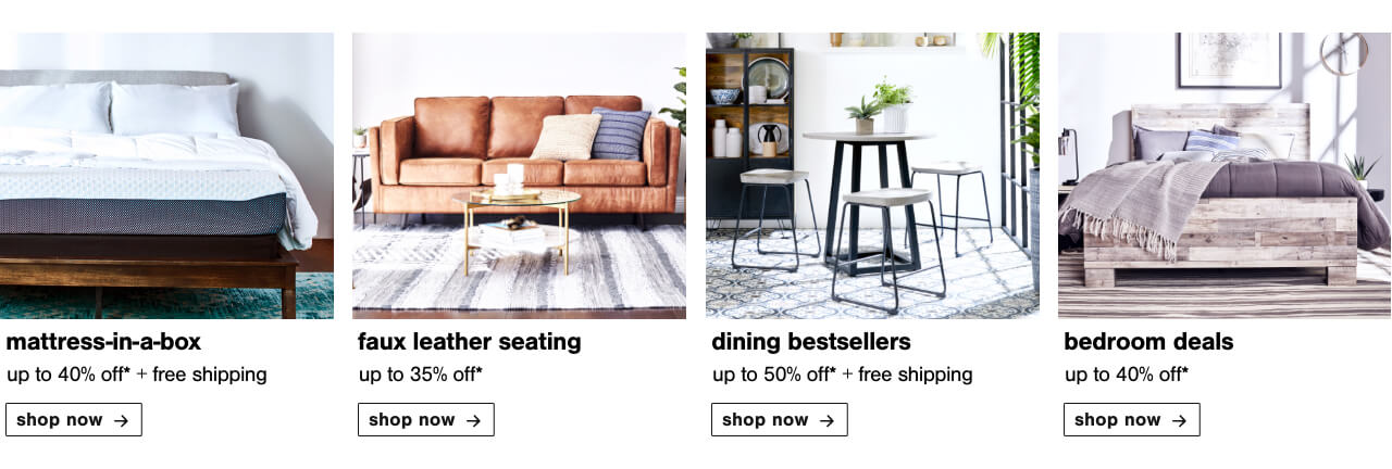 MIAB Up to 40% off  + Free Shipping, Leather Look For Less! Faux Leather Seating Up To 35% Off, Dining Room Best Sellers Up to 50% Off + Free Shipping, Top-Rated Bedroom Deals Up to 40% off