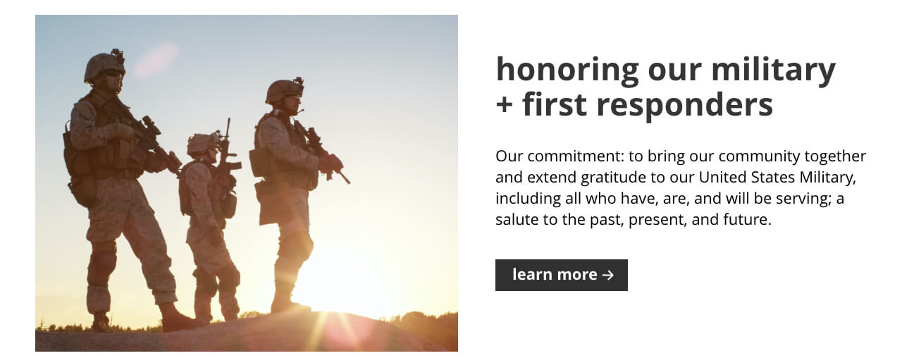 Honoring our Military plus First Responders