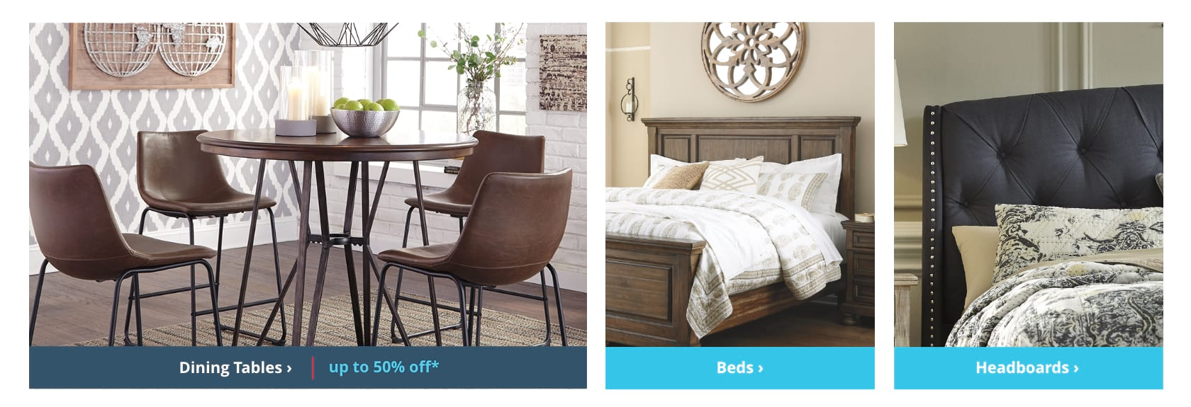 Shop Dining Tables, Beds, Headboards