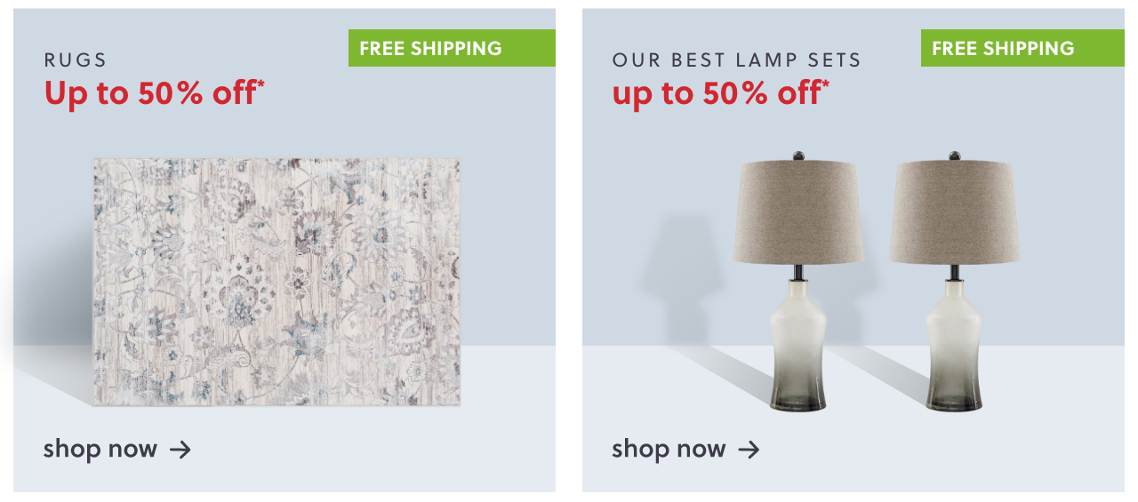 Rug New Arrivals + Free Shipping, Our Best Lamp Sets Up to 50% Off* + Free Shipping