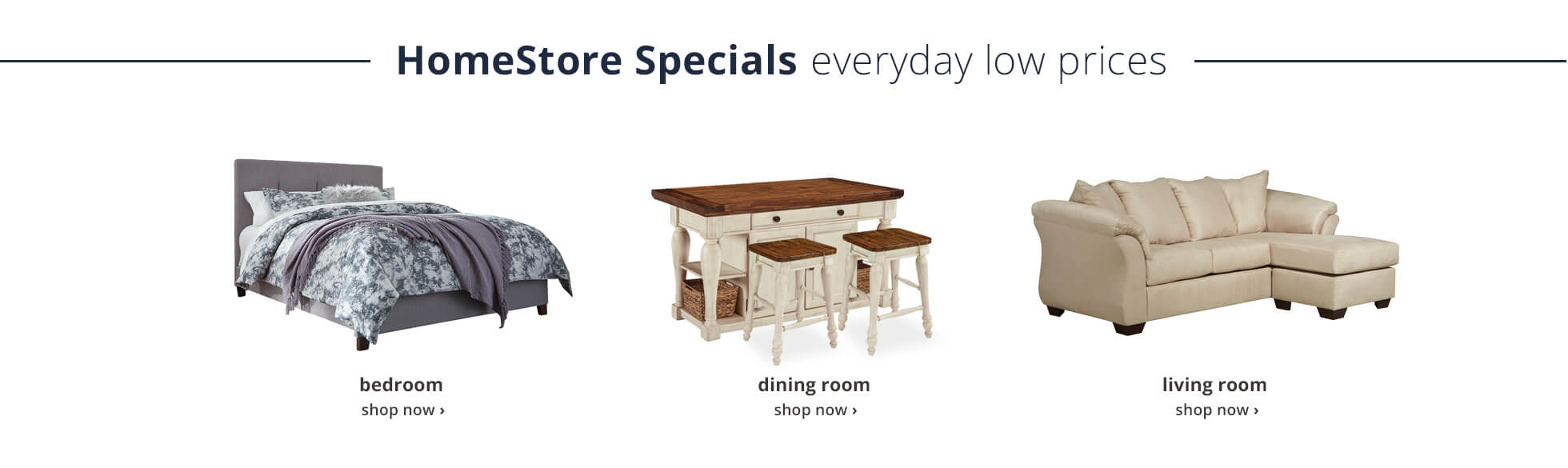 HomeStore Specials everyday low prices