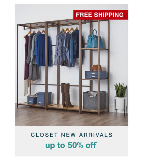 Out With the Old Closet, In With the New- Up to 50% Off Closet New Arrivals+ Free Shipping