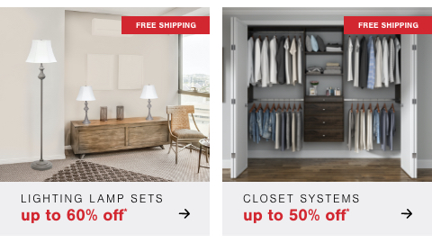 Fall In Love with Your Closet- Up to 50% Off Systems + Free Shipping  , The Perfect Pair - Lighting Lamp sets up to 50% off