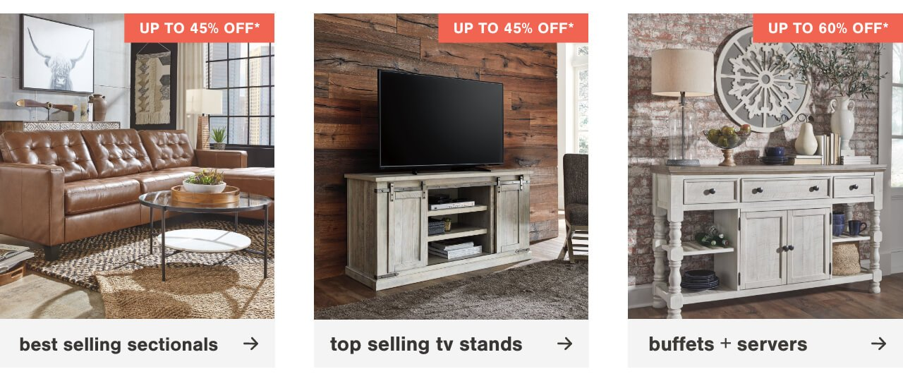 Best Selling Sectionals up to 45%, Top Selling TV Stands Up to 45% Off    , Buffets & Servers up to 60% off