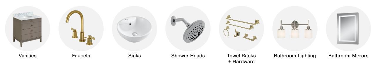 Vanities,Faucets, Sinks, Shower Heads,Towel Racks & Hardware,Bathroom Lighting,Bathroom Mirrors