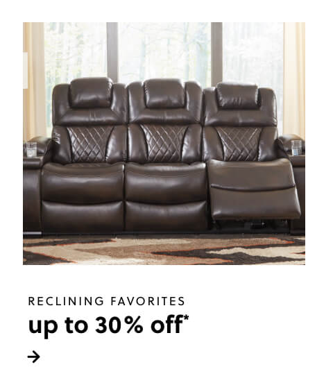 Up to 30% off Reclining Favorites!