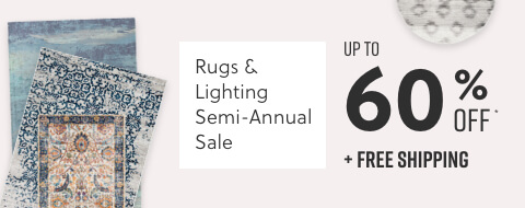 Rugs & Lighting Semi-Annual Sale