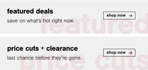 Save on what's hot right now!, Price Cuts and Clearance