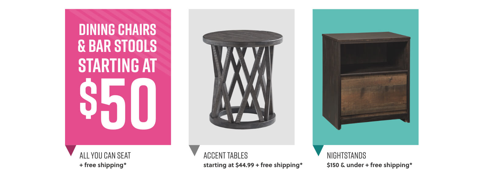 Dining Chairs, Bar Stools, Accent Tables, Nightstands