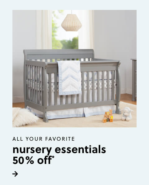 50% Off* Nursery Essentials