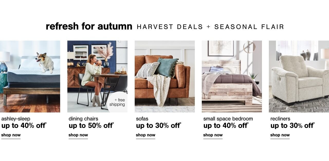 Ashley Sleep up to 40% off      ,  Dining Chairs Up to 50% Off + Free Shipping , Sofas Up To 30% Off  , Reclining Furniture Up To 35% Off, Recliners Up To 30% Off