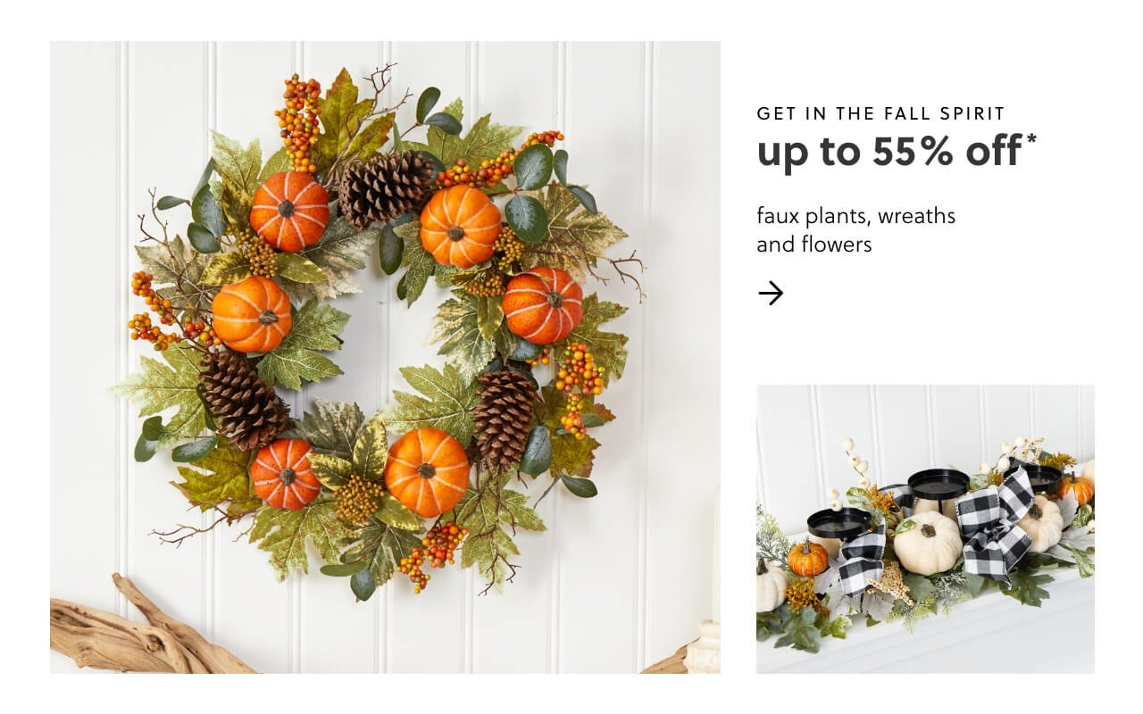 Get into the spirit of the season! Up to 55% off seasonal Faux Plants, Wreaths and Flowers