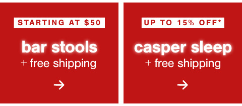 Bar Stools Starting at $50* + Free Shipping, Up to 15% Off* Casper + Free Shipping