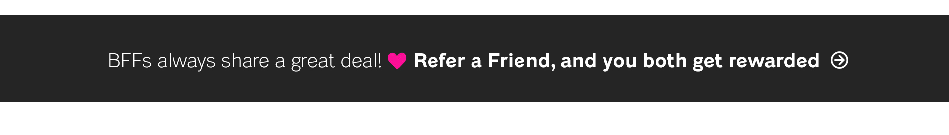 Refer a friend, and you both get 10% off
