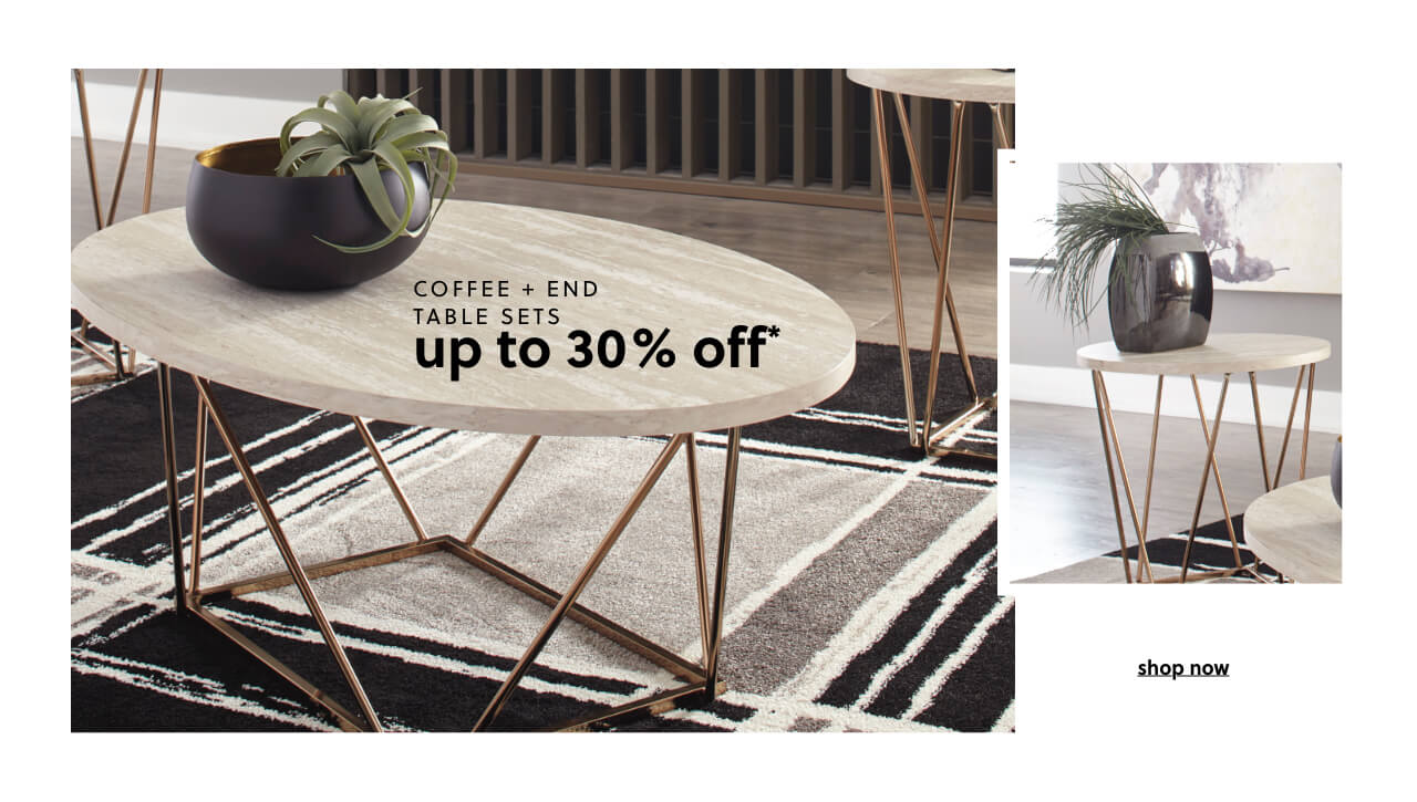 Up to 30% Off* Coffee and End Table Sets