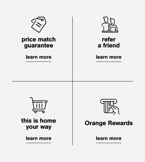 Price MatchFree Shipping,Orange Rewards,Home Your way