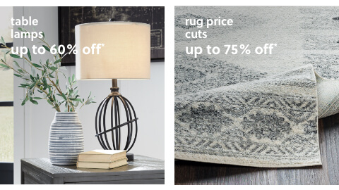 Rug Price Cuts up to 75% Off*, Up to 60% Off* Table Lamps
