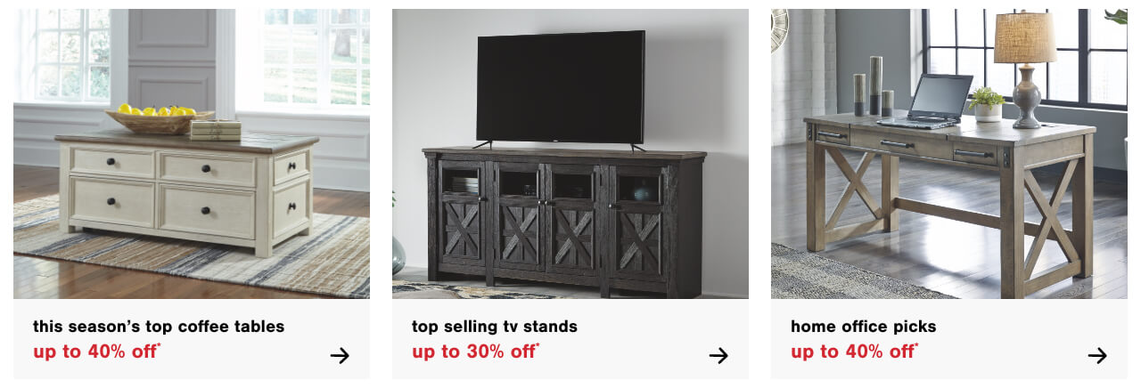 Save up to 40% Off This Seasons Top Coffee Tables , Top Selling TV Stands Up to 30% Off   , H2021 Home Office Picks: Up to 40% Off*