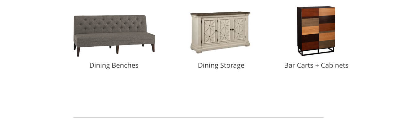 Dining Benches, Dining Storage, Bar Carts and Cabinets