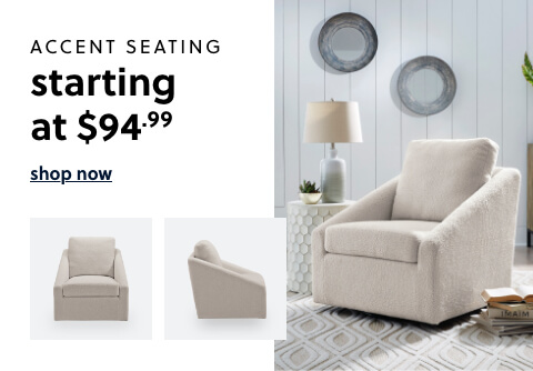 Accent Seating starting at $94.99