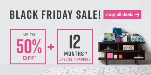 Black Friday Sale Starts Now! Save up to 50% Off + 12 Months Special Financing