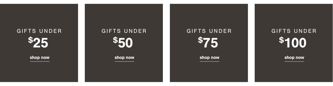 Gifts under $25, Gifts under $50, Gifts under $75, Gifts under $100