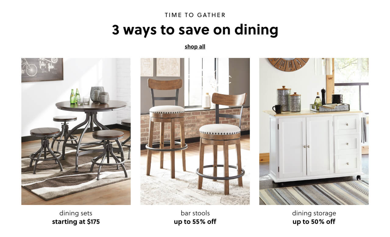 Shop All Dining, Dining Sets s/a $175, Bar Stools up to 55% Off, Dining Storage