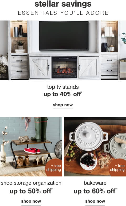 Top TV Stands Up to 40% Off ,Sofas up to 40% off,Up to 60% Off Bakeware + Free Shipping             ,
